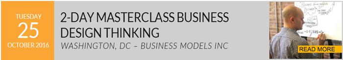 October 25-26, 2016 - Masterclass in Business Design Thinking - Washington, D.C.